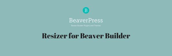 Resizer for Beaver Builder